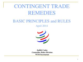 CONTINGENT TRADE REMEDIES BASIC PRINCIPLES and RULES April 2014
