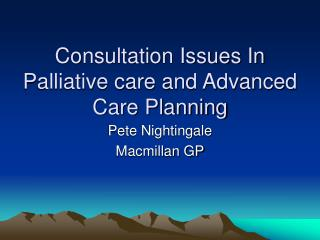 Consultation Issues In Palliative care and Advanced Care Planning