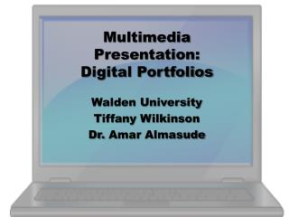 Multimedia Presentation:  Digital Portfolios