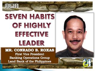 MR. CONRADO B. ROXAS First Vice President Banking Operations Group Land Bank of the Philippines