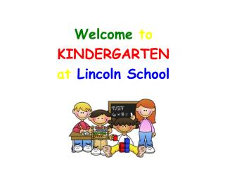 Welcome to KINDERGARTEN at Lincoln School