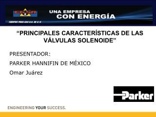 PRINCIPALES CARACTER STICAS DE LAS V LVULAS SOLENOIDE