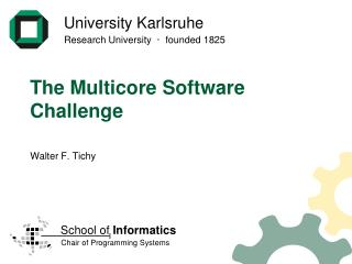 The Multicore  Software  Challenge