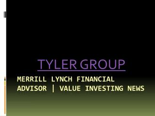 The Tyler Group - Merrill Lynch Financial Advisor | Adolf Cl