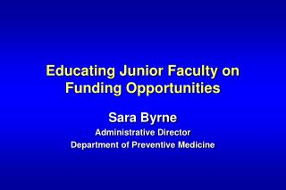 Educating Junior Faculty on Funding Opportunities