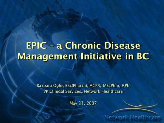 EPIC – a Chronic Disease Management Initiative in BC