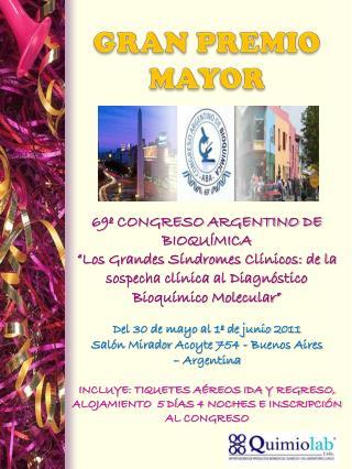 Del 30 de mayo al 1º de junio 2011 Salón Mirador  Acoyte  754 - Buenos Aires – Argentina