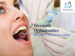 Hiremath Orthodonitics - We give a reason to smile !