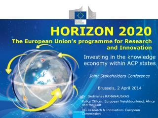 HORIZON 2020 The European Union's programme for  R esearch and Innovation