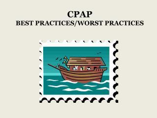 CPAP BEST PRACTICES/WORST PRACTICES