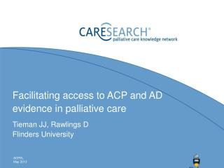 Facilitating access to ACP and AD evidence in palliative care
