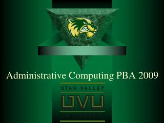 Administrative Computing PBA 2009