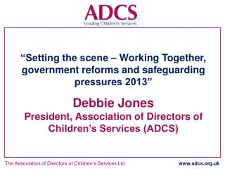 """Setting the scene – Working Together, government reforms and safeguarding pressures 2013"""
