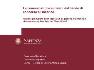 Francesco Barcellona Centro InfoSapienza GLAD – Gruppo di Lavoro Ateneo Drupal