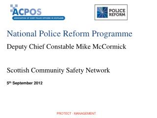 National Police Reform Programme Deputy Chief Constable Mike McCormick