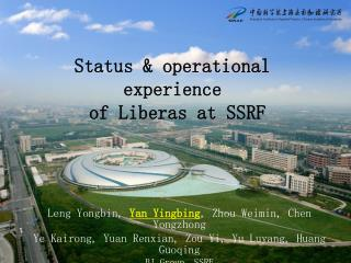 Status & operational experience  of Liberas at SSRF