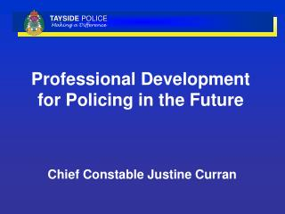 Professional Development for Policing in the Future