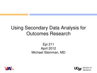 Using Secondary Data Analysis for Outcomes Research