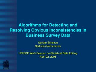 Algorithms for Detecting and Resolving Obvious Inconsistencies in Business Survey Data