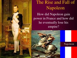 The Rise and Fall of Napoleon