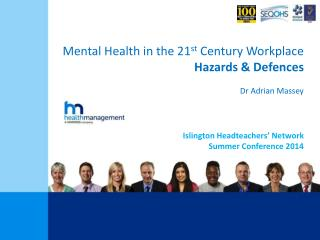 Mental Health in the 21 st  Century Workplace Hazards & Defences Dr Adrian Massey