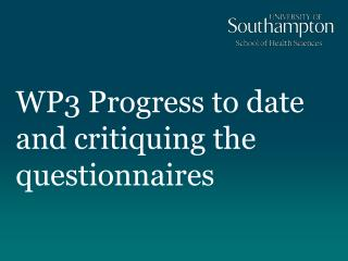 WP3 Progress to date and critiquing the questionnaires