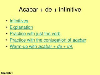 Acabar + de + infinitive