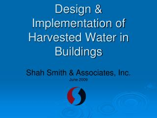 Design  Implementation of Harvested Water in Buildings