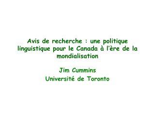 Avis de recherche: une politique linguistique pour le Canada à l'ère de la mondialisation
