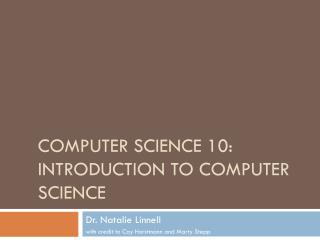 Computer Science 10:  Introduction to Computer Science
