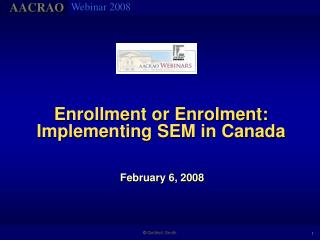 Enrollment or Enrolment: Implementing SEM in Canada