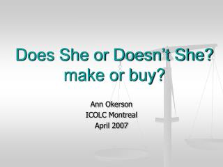 Does She or Doesn't She? make or buy?