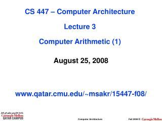 August 25, 2008 qatar.cmu/~msakr/15447-f08/