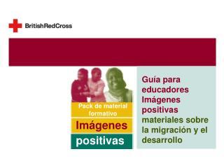 Guía para educadores Imágenes positivas  materiales sobre la migración y el desarrollo