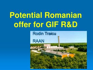Potential Romanian offer for GIF R&D