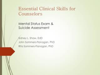 Essential Clinical Skills for Counselors Mental Status Exam & Suicide Assessment