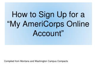 How to Sign Up for a  �My AmeriCorps Online Account�