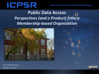 Public Data Access  Perspectives (and a Product) from a Membership-based Organization