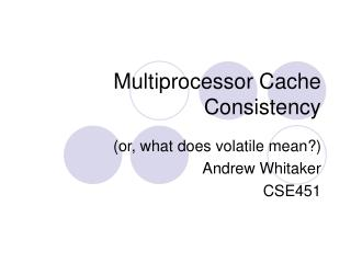Multiprocessor Cache Consistency