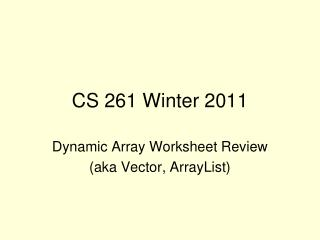 CS 261 Winter 2011