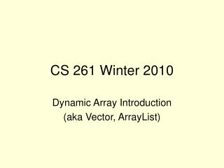 CS 261 Winter 2010