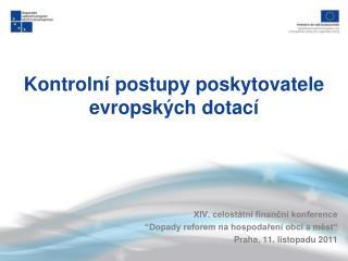 Kontrolní postupy poskytovatele evropských dotací