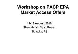 Workshop on PACP EPA Market Access Offers