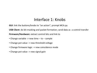 "Interface 1: Knobs GUI : link the buttons/knobs to ""an action""; prompt MCA.py"