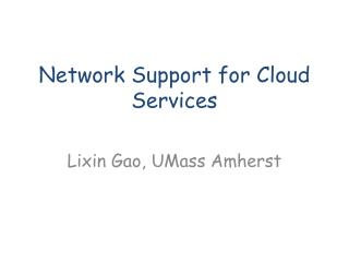 Network Support for Cloud Services