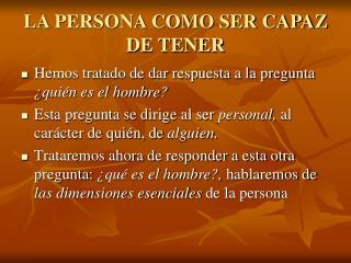 LA PERSONA COMO SER CAPAZ DE TENER