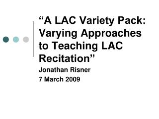 �A LAC Variety Pack: Varying Approaches to Teaching LAC Recitation�