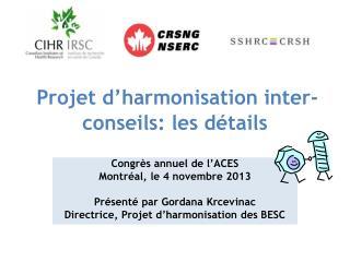 Projet d�harmonisation inter-conseils: les d�tails