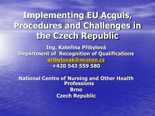 Implementing EU Acquis, Procedures and Challenges in the Czech Republic