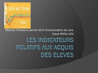 Les INDICATEURS RELATIFS AUX ACQUIS DES ELEVES